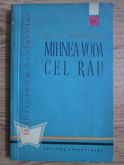 Anticariat: A. I. Odobescu - Mihnea-Voda cel rau