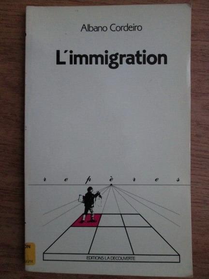 Anticariat: Albano Cordeiro - L immigration