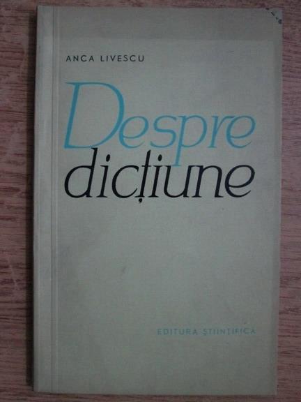 Anticariat: Anca Livescu - Despre dictiune