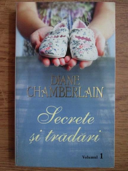 Anticariat: Diane Chamberlain - Secrete si tradari (volumul 1)