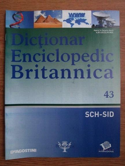 Anticariat: Dictionar Enciclopedic Britannica, SCH-SID, nr. 43