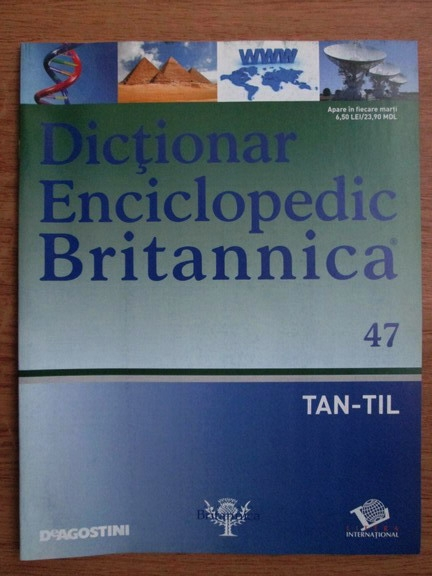Anticariat: Dictionar Enciclopedic Britannica, TAN-TIL, nr. 47