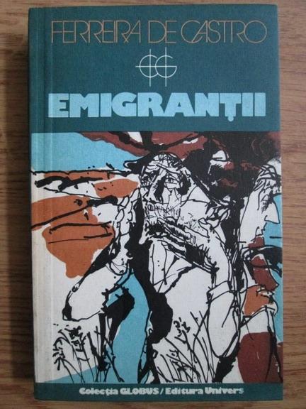 Anticariat: Ferrera de Castro - Emigrantii