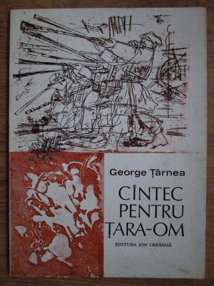 Anticariat: George Tarnea - Cantec pentru tara-om