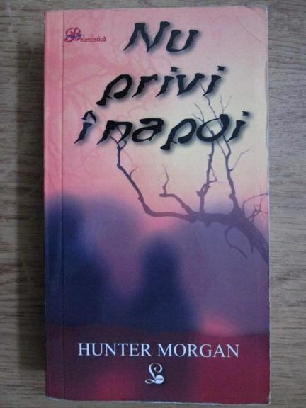 Anticariat: Hunter Morgan - Nu privi inapoi