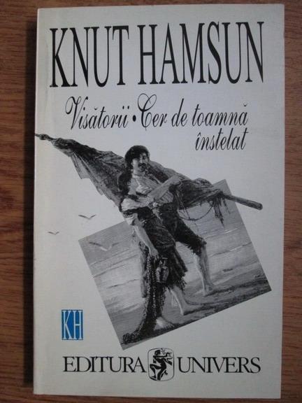 Anticariat: Knut Hamsun - Visatorii. Cer de toamna instelat