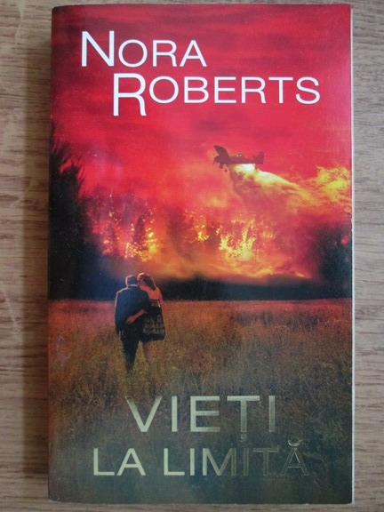 Anticariat: Nora Roberts - Vieti la limita (volumul 1)