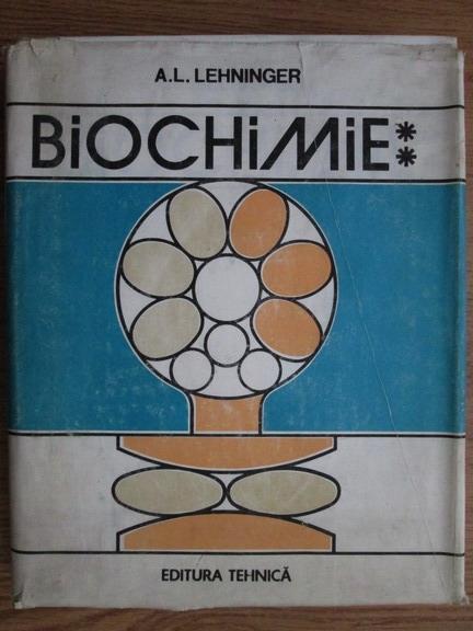 Anticariat: A. L. Lehninger - Biochimie (volumul 2)