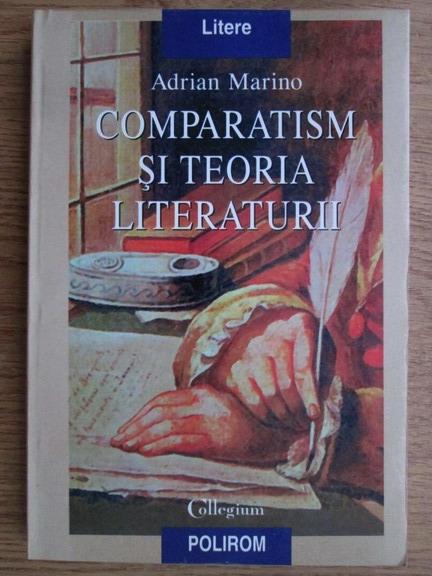 Anticariat: Adrian Marino - Comparatism si teoria literaturii