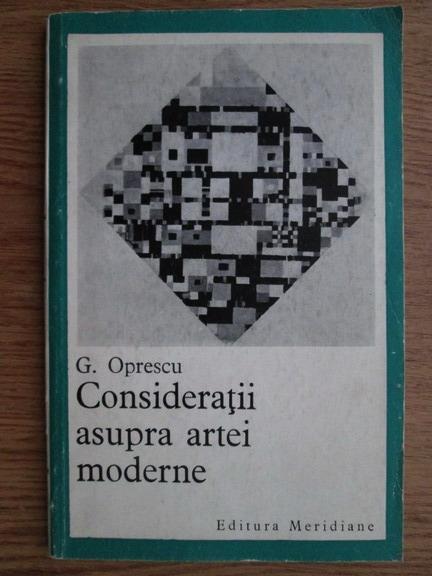 Anticariat: George Oprescu - Consideratii asupra artei moderne