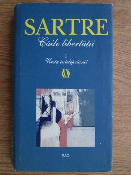 Anticariat: Jean Paul Sartre - Caile libertatii 1. Varsta intelepciunii