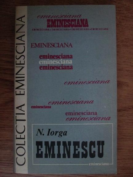 Anticariat: Nicolae Iorga - Eminescu