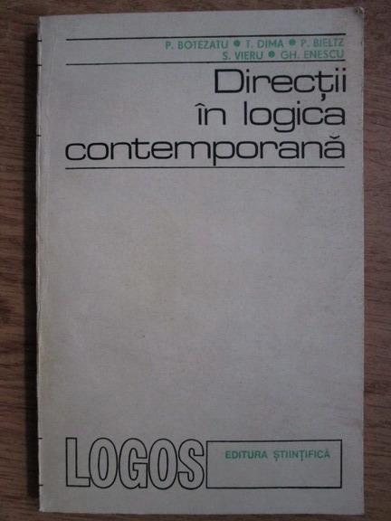 Anticariat: P. Botezatu, T. Dima, P. Bieltz - Directii in logica contemporana