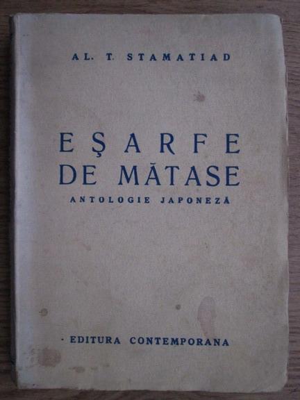 Anticariat: Al. T. Stamatiad - Esarfe de matase. Antologie japoneza
