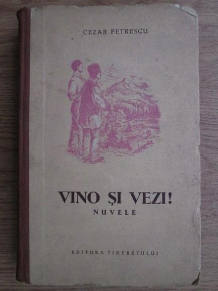 Anticariat: Cezar Petrescu - Vino si vezi! Nuvele