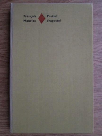 Anticariat: Francois Mauriac - Pustiul dragostei