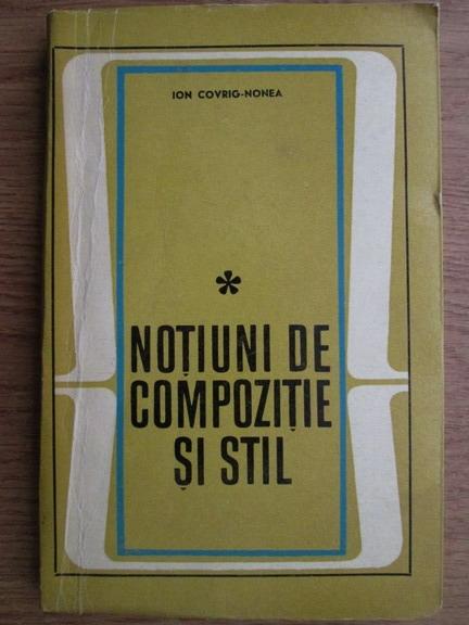 Anticariat: Ion Covrig-Nonea - Notiuni de compozitie si stil