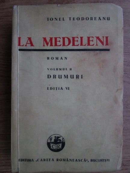 Anticariat: Ionel Teodoreanu - La medeleni. Drumuri (1942 Volumul II)