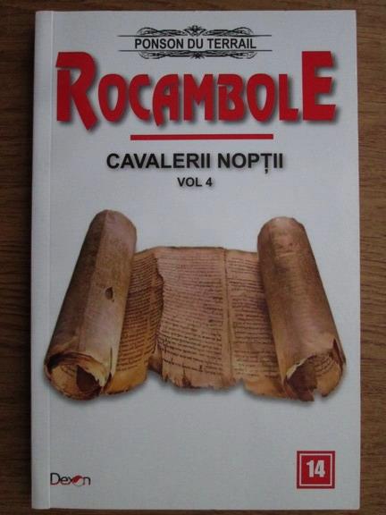 Anticariat: Ponson du Terrail - Rocambole. Cavalerii noptii (volumul 4)