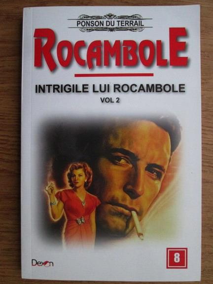Anticariat: Ponson du Terrail - Rocambole. Intrigile lui Rocambole (volumul 2)