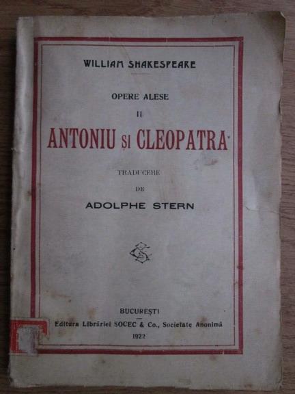 Anticariat: William Shakespeare - Opere alese II. Antoniu si Cleopatra (1922)