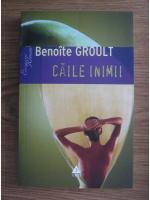 Anticariat: Benoite Groult - Caile inimii (editura Trei, 2007)