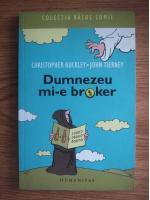 Christopher Buckley, John Tierney - Dumnezeu mi-e broker