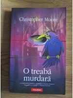 Anticariat: Christopher Moore - O treaba murdara
