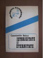 Anticariat: Constantin Noica - Istoricitate si eternitate