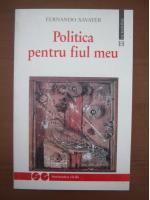 Fernando Savater - Politica pentru fiul meu