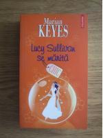 Marian Keyes - Lucy Sullivan se marita