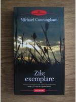 Michael Cunningham - Zile exemplare