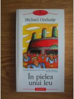 Anticariat: Michael Ondaatje - In pielea unui leu