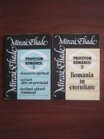 Anticariat: Mircea Eliade - Profetism romanesc (2 volume)