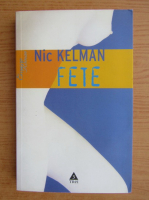 Anticariat: Nic Kelman - Fete