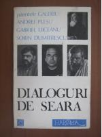 Anticariat: Parintele Galeriu, Andrei Plesu, Gabriel Liiceanu, Sorin Dumitrescu - Dialoguri de seara