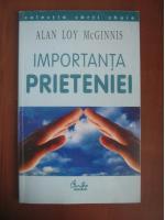 Anticariat: Alan Loy McGinnis - Importanta prieteniei