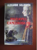 Aleksandr Soljenitin - Pavilionul cancerosilor