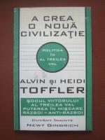 Alvin si Heidi Toffler - A crea o noua civilizatie