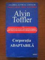 Anticariat: Alvin Toffler - Corporatia adaptabila