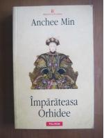 Anchee Min - Imparateasa Orhidee