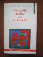 Anticariat: Francois Chatelet - Conceptiile politice ale secolului XX