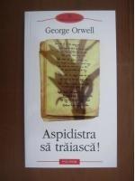 Anticariat: George Orwell - Aspidistra sa traiasca! (editura Polirom, 2009)