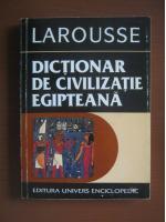 Anticariat: Guy Rachet - Larousse. Dictionar de civilizatie egipteana
