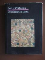 Anticariat: John V. Murra - Civilizatie inca