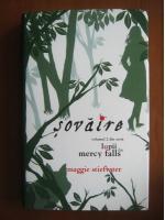Anticariat: Maggie Stiefvater - Sovaire (volumul 2 din seria Lupii din Mercy Falls, editura Rao, 2012)