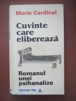 Marie Cardinal - Cuvinte care elibereaza. Romanul unei psihanalize