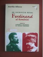 Martha Bibescu - Un sacrificiu regal, Ferdinand al Romaniei
