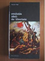 Anticariat: Nicolae Iorga - Evolutia ideii de libertate