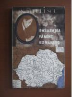 Anticariat: Nicolae Titulescu - Basarabia, pamant romanesc